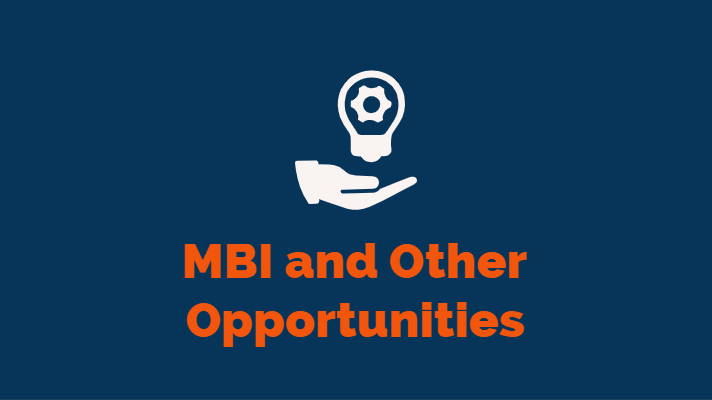 MBI and Other opportunities