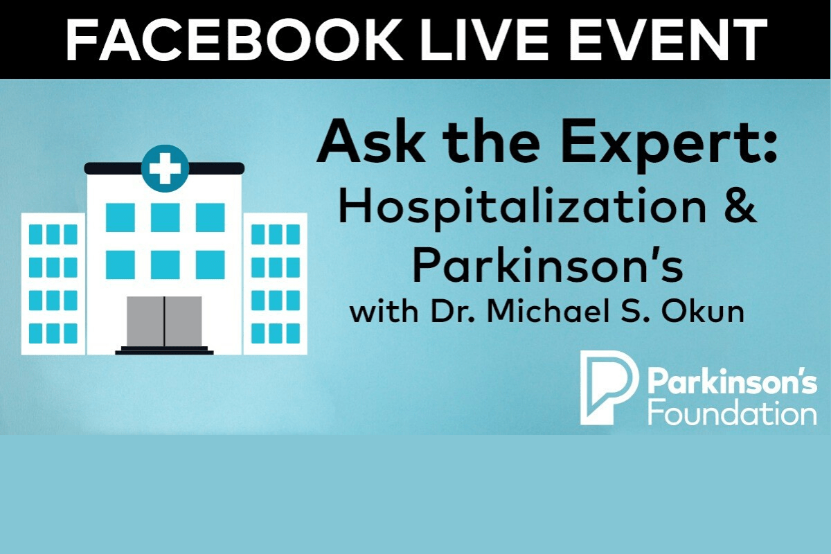 Facebook live event: Ask the experts: Hopitilaztion and Parkinson's with Doctor Michael Okun